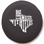 Don't Mess With Texas Tire Cover on Black Vinyl
